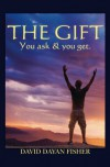 The Gift: You Ask & You Get - David Dayan Fisher, Isabella Vosmikova