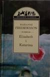 Elisabeth i Katarina (Historie Ludzkie) - Marianne Fredriksson