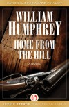 Home from the Hill: A Novel - William Humphrey