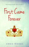 First Came Forever - Annie Woods