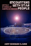 Encounters with Star People: Untold Stories of American Indians - Ardy Sixkiller Clarke