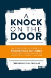 A Knock on the Door: The Essential History of Residential Schools from the Truth and Reconciliation Commission of Canada - Aimee Craft, Phil Fontaine