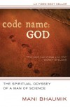 Code Name: God: The Spiritual Odyssey of a Man of Science - Mani Bhaumik