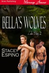 Bella's Wolves - Stacey Espino