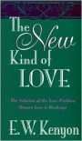 New Kind Of Love - E.W. Kenyon