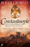 Constantinople: The Last Great Siege, 1453 - Roger Crowley