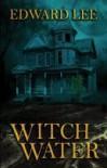 Witch Water - Edward Lee