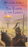 The Earth Is the Lord's (Sunfall Trilogy) - James William Bell