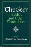 The Seer In Celtic And Other Traditions - Hilda Ellis Davidson