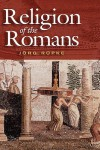 Religion of the Romans - Jörg Rüpke