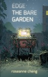 Edge the Bare Garden - Roseanne Cheng