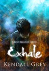Exhale - Kendall Grey