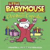 Little Babymouse and the Christmas Cupcakes - Jennifer L. Holm, Matthew Holm