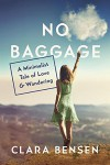 No Baggage: A Minimalist Tale of Love and Wandering - Clara Bensen