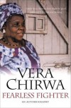 Fearless Fighter: The Life of Vera Chirwa - Vera Chirwa