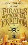 Pirates of Financial Freedom - Joey Fehrman