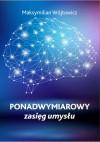 Ponadwymiarowy zasięg umysłu - Maksymilian Wójtowicz