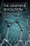 The Graphene Revolution: The weird science of the ultra-thin (Hot Science) - Brian Clegg