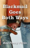 Blackmail Goes Both Ways - Bad Penny Press