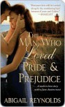 The Man Who Loved Pride and Prejudice: A modern love story with a Jane Austen twist - Abigail Reynolds