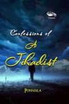 Confessions of a Jihadist - Ponmala