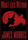 What Lies Within - James Morris