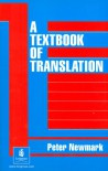 A Textbook of Translation - Peter Newmark, Newmark
