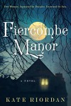 Fiercombe Manor: A Novel - Kate O'Riordan
