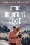 At the Mountain's Edge - Genevieve Graham