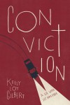 Conviction - Kelly Loy Gilbert