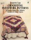 Crocheting Patchwork Patterns: 23 Granny Squares for Afghans, Sweaters and Other Projects - Annette Lep