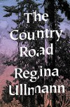 The Country Road: Stories - Regina Ullman, Kurt Beals
