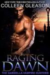 Raging Dawn: Max Denton Book 1 (The Gardella Vampire Hunters 7) - Colleen Gleason