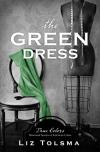 The Green Dress - Liz Tolsma