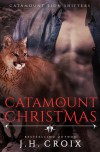A Catamount Christmas: Catamount Lion Shifters - J.H. Croix