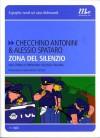 Zona del silenzio: Una storia di ordinaria violenza italiana - Checchino Antonini, Alessio Spataro, Girolamo De Michele