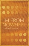 I'm From Nowhere - Lindsay Lerman