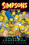 Simpsons Comics Colossal Compendium Volume 3 - Matt Groening
