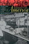 Hungering for America: Italian, Irish, and Jewish Foodways in the Age of Migration - Hasia R. Diner