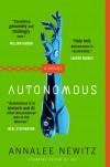 Autonomous: A Novel - Annalee Newitz