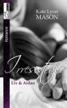 Liv & Aidan - Irresistible - Kate Lynn Mason