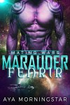 Marauder Fenrir: Scifi Alien Invasion Romance (Mating Wars) - Aya Morningstar