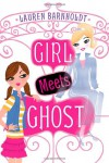 Girl Meets Ghost - Lauren Barnholdt