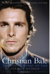 Christian Bale: The Inside Story of the Darkest Batman - Harrison Cheung, Nicola Pittam