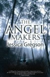 Angel Makers - Jessica Gregson