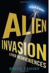 Alien Invasion and Other Inconveniences - Brian Yansky