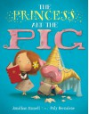 The Princess and the Pig - Jonathan Emmett, Poly Bernatene