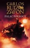 Pałac północy - Carlos Ruiz Zafón, Katarzyna Okrasko, Carlos Casas Marrodan