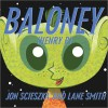 Baloney (Henry P.) - Jon Scieszka, Lane Smith