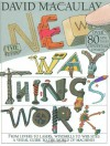 The New Way Things Work - David Macaulay, Neil Ardley